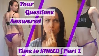 Do you need to shred? How do you do it? Your questions answered! | Time to SHRED part 1