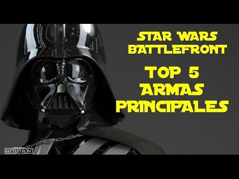 STAR WARS BATTLEFRONT | TOP 5 ARMAS PRINCIPALES | GAMEPLAY