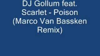 DJ Gollum Feat Scarlet Poison Marco Van Bassken Remix