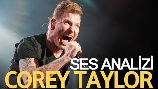 Corey Taylor Ses Analizi #slipknot (Ben Şimdiden Söyleyeyim !)