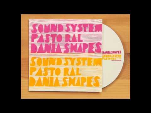 Dania Shapes - Soundsystem Pastoral [Full album]