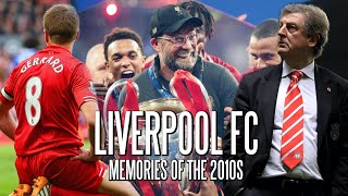 Liverpool FC - Memories of the 2010s