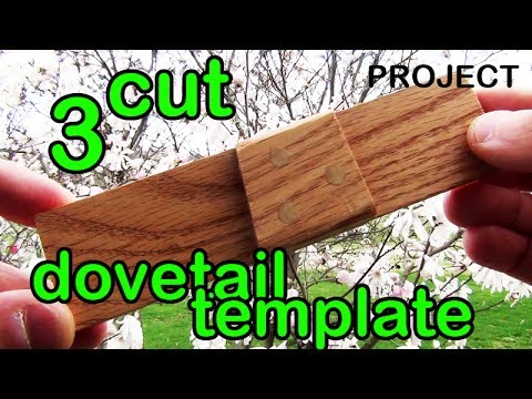 Project #3:   Simple 3 Cut Dovetail Template Part 1 Of 2