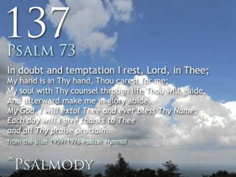 137.  In doubt and temptation I rest, Lord, in Thee (Psalm 73)