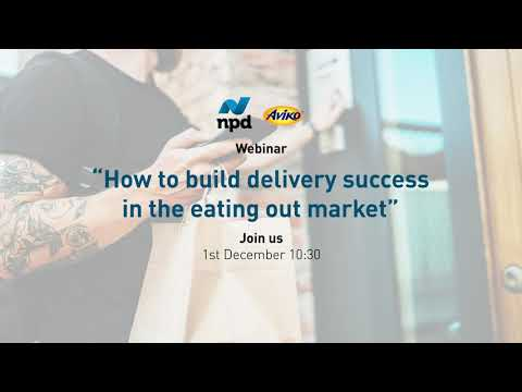 How to build delivery success in the eating out market webinar