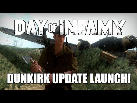 Dunkirk Update Launch! - Weekly Live Stream 7/21/17