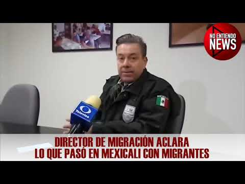 CONFIRMAN DEPORTACION DE MIGRANTES EN MEXICALI DESPUES DE SU