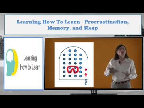 Learning How to Learn - Introduction to Memory - Procrastination, Memory, and Sleep