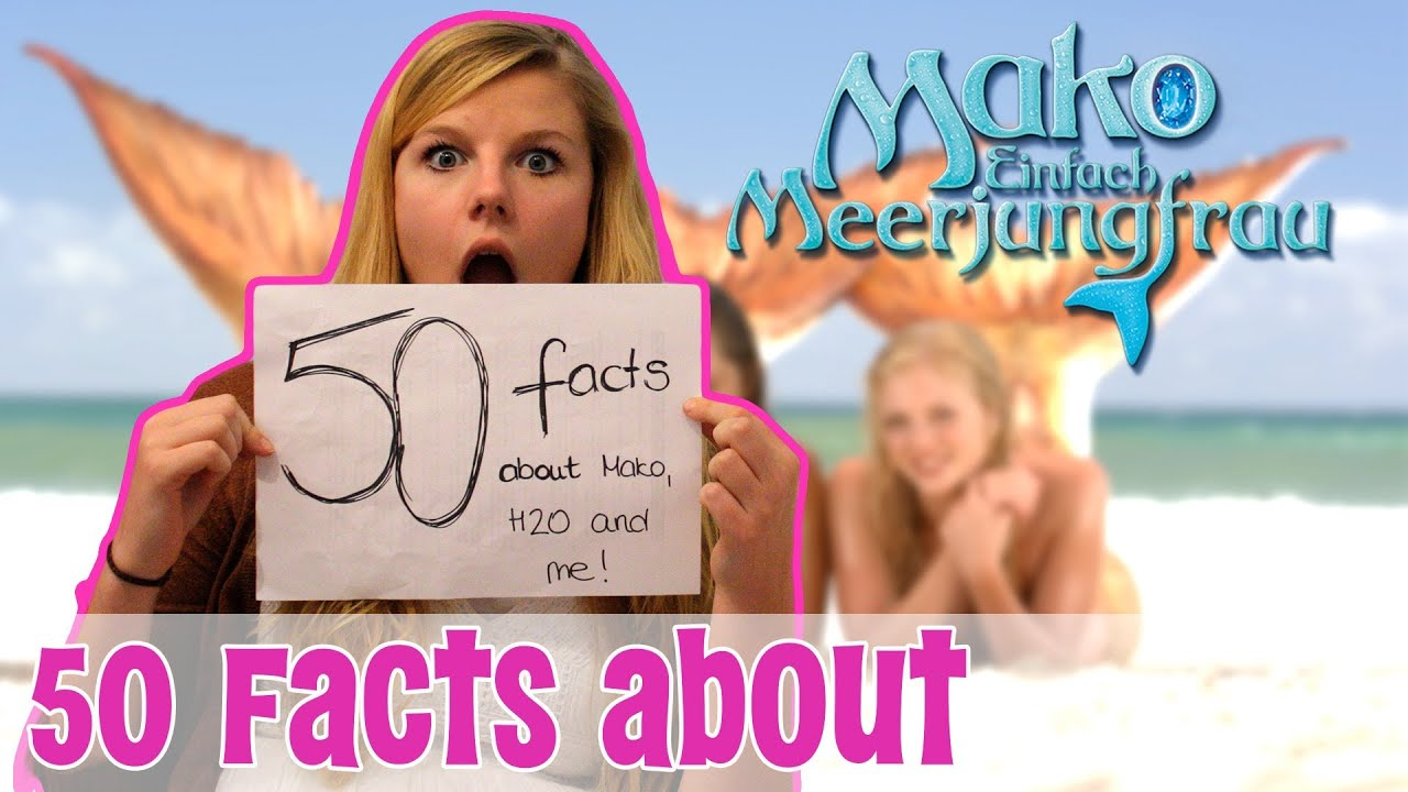 50 facts about  mako  einfach meerjungfrau  youtube