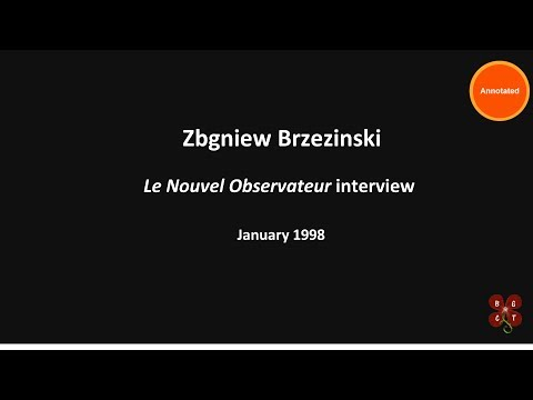 Brzezinski  (1998) interview in Le Nouvel Observateur re Afghanistan (Annotated)
