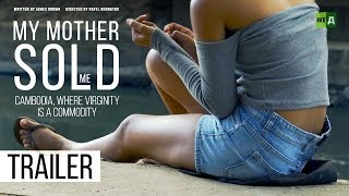 My Mother Sold Me. Cambodia, where virginity is a commodity (Trailer) Premiere 15/10