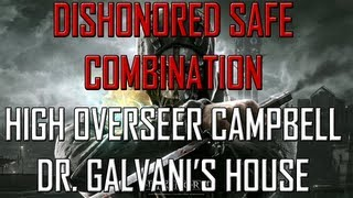 Dishonored Safe Location - High Overseer Campbell (Dr. Galvani's) - Code + Contents + Location