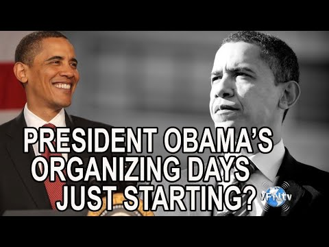 Are the Days of President Obama's Organizing Just Getting Started? II VFNtv II