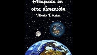Booktrailer: Atrapada en otra dimensión (3ª edición)