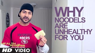Why NOODLES are unhealthy for you | Health and Fitness | Guru Mann