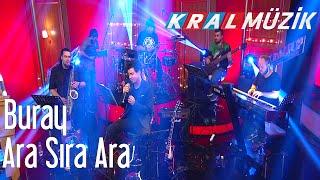 Kral POP Akustik -  Buray  - Ara Sıra Ara