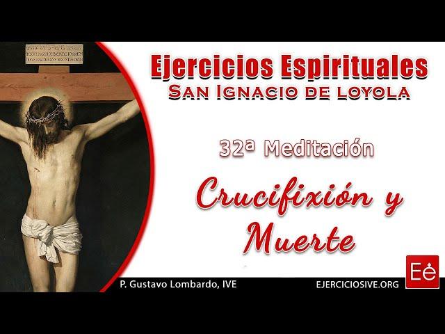 45 Crucifixión y Muerte (32ª Meditación)