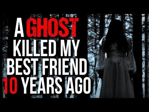 """A Ghost Killed my Best Friend 10 Years Ago"" Creepypasta"