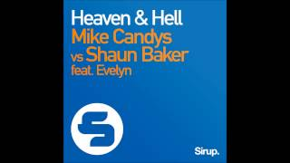 Mike Candys vs Shaun Baker feat. Evelyn - Heaven & Hell