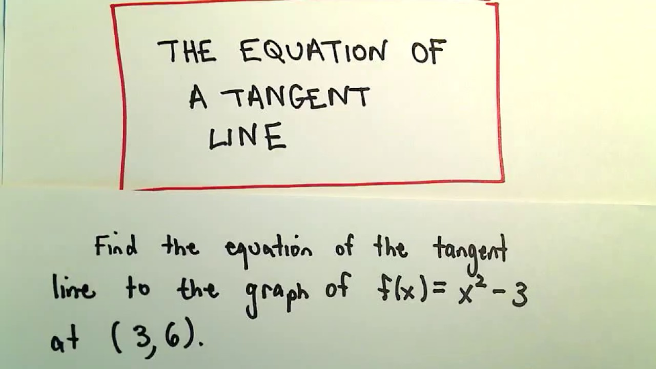 Find The Equation Of A Tangent Line Using The Definition Of A