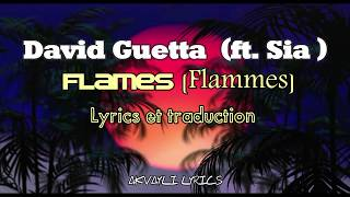 Sia & David Guetta - Flames (Lyrics & Traduction)