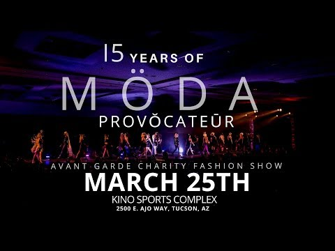 THE LARGEST FASHION SHOW IN TUCSON!  MODA PROVOCATEUR 2018 COMING SOON