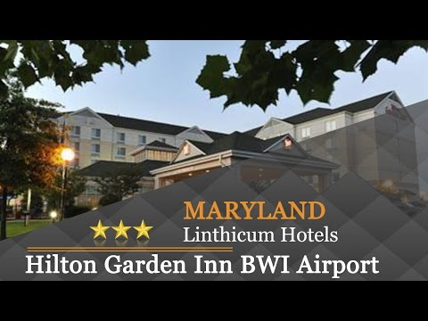 Hilton Garden Inn BWI Airport - Linthicum Hotels, Maryland