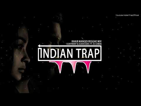 Khair Mangdi Reggae Mix   Latest Dj Remix Songs 2019   Indian Trap