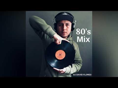 DJ DAVID FLORES - 80'S MIX - Rock de los 80, Clasicos, Ingles