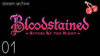 Game Virgins Stream Bloodstained: Ritual of the Night (blind) - 01