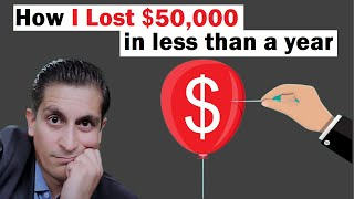 How I Lost $50,000 in Less than a Year   Avoid This Investing Mistake