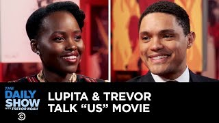 "Lupita Nyong'o and Trevor Noah Talk ""Us,"" Fan Art and Evil Lupita 