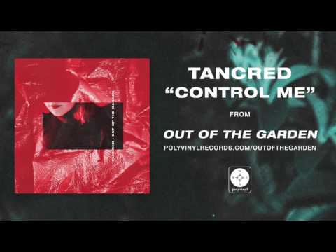 Tancred - Control Me [OFFICIAL AUDIO]