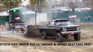 HUNTINGDON  STOCK  GAS  TRUCK  PULLS/ 2K17 SMOKE & SPEED FALL FEST