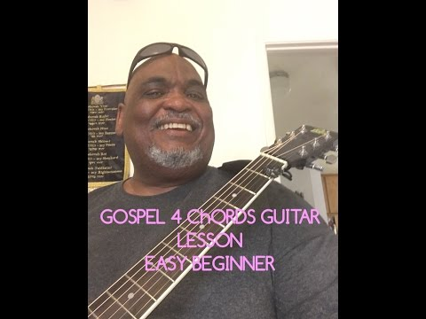 Part 1 Easy Beginner Gospel  4 chords acoustic guitar lessons.  chords