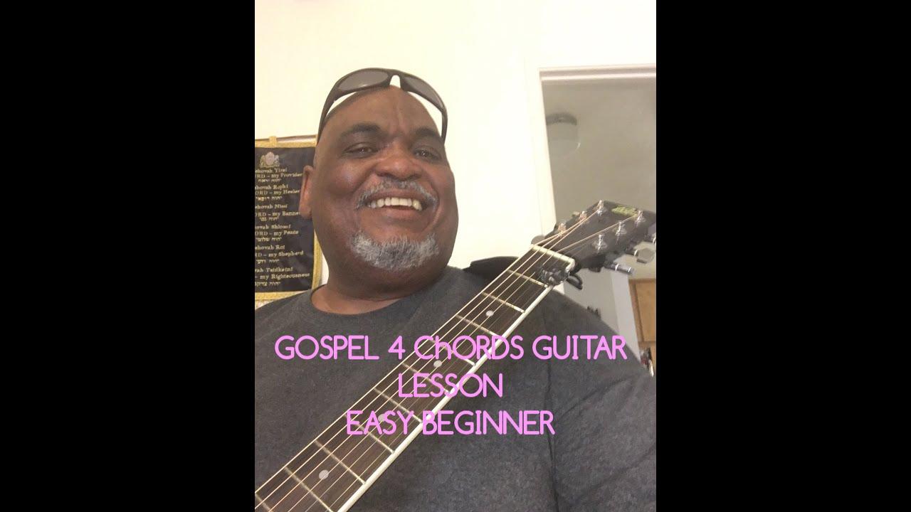 Part 1 Easy Beginner Gospel 4 Chords Acoustic Guitar Lessons Chords