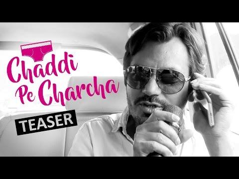 Chaddi Pe Charcha With Nawazuddin Siddiqui...