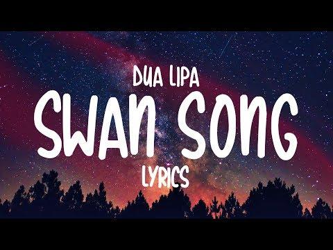 Dua Lipa - Swan Song (Lyrics) Mp3