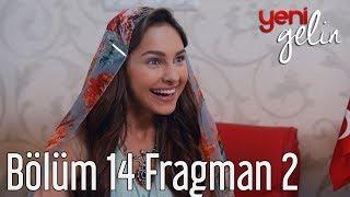 Yeni Gelin 14. Bölüm 2. Fragman