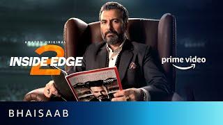 Bhaisaab - Inside Edge Season 2   Amazon Prime Video