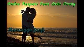 Lirik Lagu Manunggu Janji Andra Respati Feat Ovhi Firsty