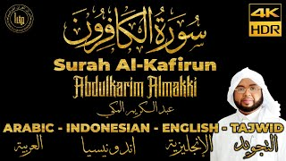 Murottal Quran Merdu Surah Al Kafirun - Abdulkarim Almakki   Arabic Indonesian English Tajwid   4K
