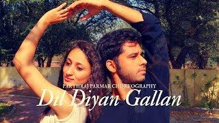 Dil Diyan Gallan Dance Choreography by Parthraj Parmar | Tiger zinda hai movie