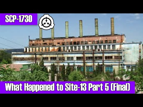 """SCP-1730 """"What Happened to Site-13?"""" Part 5   Extraction Mission Debriefing Report"""