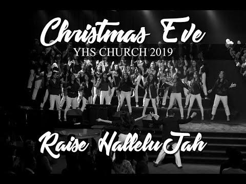 Christmas Eve 2019 | Raise HalleluJah - Bethel Worship (LIVE YHS Church)