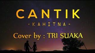 KAHITNA - CANTIK - COVER TRI SUAKA
