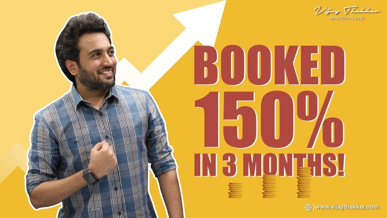 How I made 150% in 3 months? Vijay Thakkar