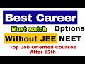 Best Career Options After 12th without JEE NEET | Job Oriented Courses After 12th Science