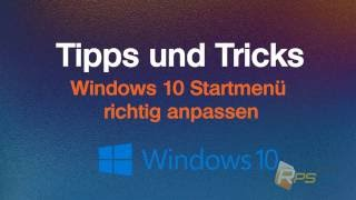Windows 10 Startmenü richtig einstellen