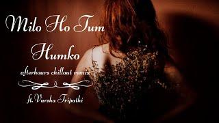 Milo Ho Tum Humko Remix (Chillout)   Neha Kakkar   Tony   ft. Varsha Tripathi   Cover Version